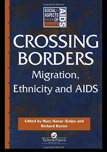 9780748403776: Crossing Borders: Migration, Ethnicity and AIDS (Social Aspects of AIDS)