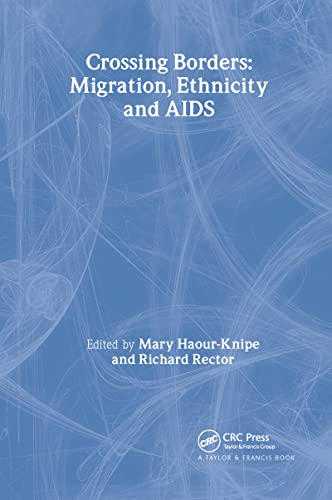 9780748403783: Crossing Borders: Migration, Ethnicity and AIDS (Social Aspects of AIDS)