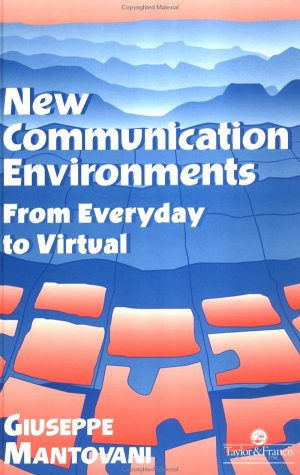 Environments: From Everyday To Virtual: Mantovani, Giuseppe