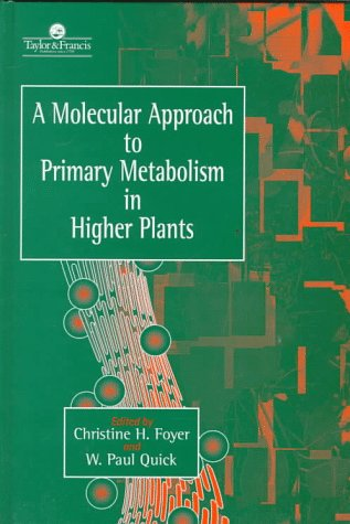 9780748404186: A Molecular Approach To Primary Metabolism In Higher Plants