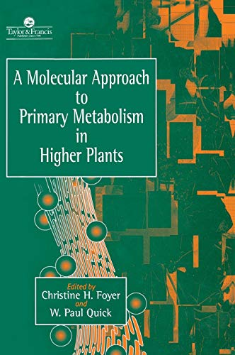 9780748404193: A Molecular Approach to Primary Metabolism in Higher Plants