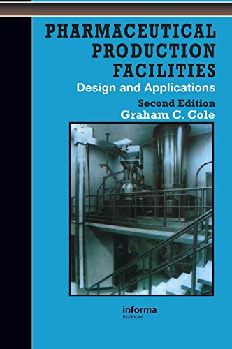 9780748404384: Pharmaceutical Production Facilities: Design and Applications (Pharmaceutical Science Series)