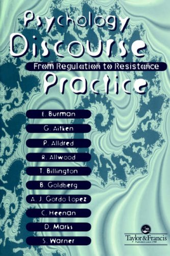 9780748405046: Psychology, Discourse And Social Practice: From Regulation to Resistance