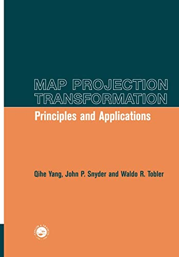 Map Projection Transformation: Principles and Applications (0748406689) by Qihe Yang; John Snyder; Waldo Tobler