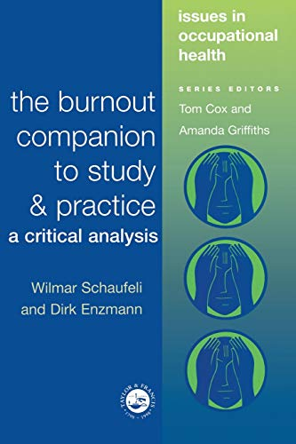 9780748406982: The Burnout Companion To Study And Practice: A Critical Analysis (Issues in Occupational Health)