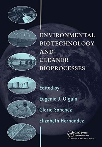 Environmental Biotechnology and Cleaner Bioprocesses: Eugenia J. Olguin, Gloria Sanchez & Elizabeth...