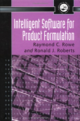 Intelligent Software for Product Formulation (Pharmaceutical Science: R. J. Roberts,
