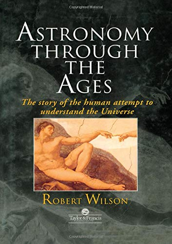 9780748407484: Astronomy Through the Ages: The Story Of The Human Attempt To Understand The Universe