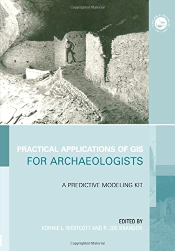 9780748408306: Practical Applications of GIS for Archaeologists: A Predictive Modelling Toolkit (Gis Data Series)