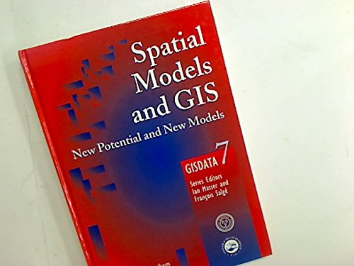 Spatial Models and GIS: New and Potential Models (Gisdata): Wegener, Michael, Fotheringham, Stewart