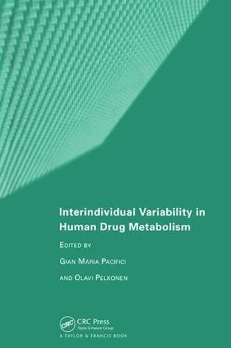 Interindividual Variability in Human Drug Metabolism.: Pacifici, Gian Maria [Ed]; Pelkonen, Olavi