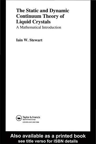 9780748408955: The Static and Dynamic Continuum Theory of Liquid Crystals: A Mathematical Introduction (Liquid Crystals Book Series)