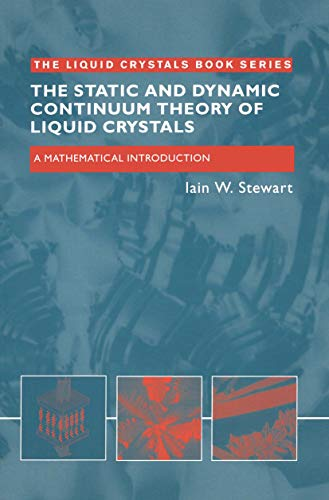 9780748408962: The Static and Dynamic Continuum Theory of Liquid Crystals: A Mathematical Introduction (Liquid Crystals Book Series)