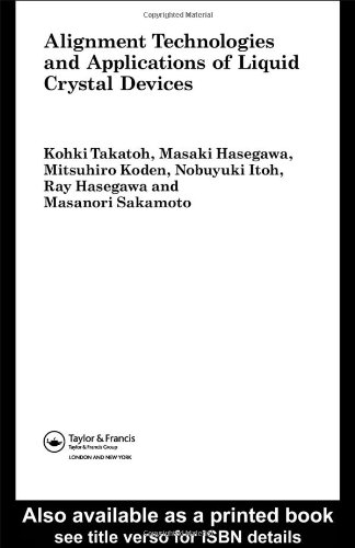 Alignment Technology and Applications of Liquid Crystal Devices: Takatoh, Kohki