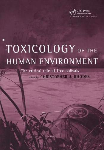 9780748409167: Toxicology of the Human Environment: The Critical Role of Free Radicals