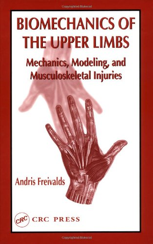 Biomechanics of the Upper Limbs: Mechanics, Modelling: Andris Freivalds