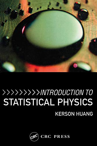 Introduction to Statistical Physics: Kerson Huang
