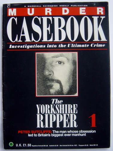 9780748514014: Murder Casebook 1 - Peter Sutcliffe -The Yorkshire Ripper (A Marshall Cavendish Weekly Publication)