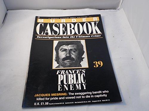 France's Public Enemy: Jacques Mesrine: Murder Casebook