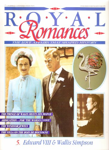 9780748515059: Royal Romances. Edward VIII and Wallis Simpson. 5. The Love Affair That Shaped History