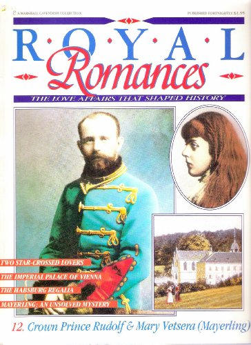 9780748515127: Crown Prince Rudolf & Mary Vetsera (Mayerling) (Royal Romances – The Love Affairs That Shaped History)