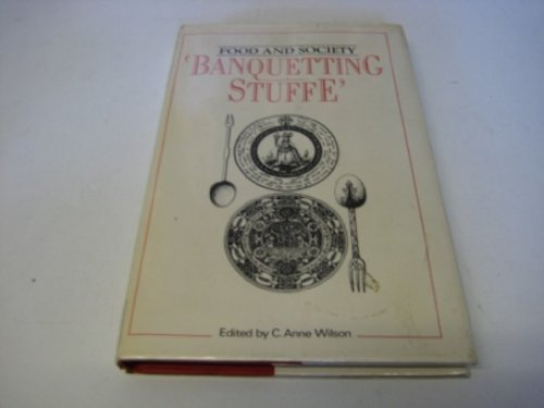 BANQUETTING STUFFE' the Fare and Social Background of the Tudor and Stuart Banquet