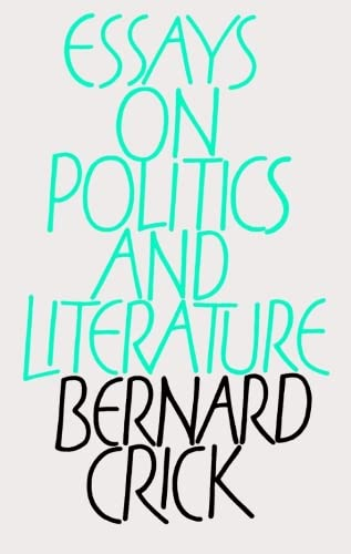 essays politics literature by crick bernard abebooks essays on politics and literature bernard r crick