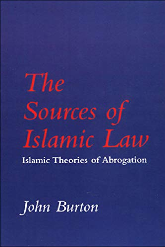 9780748601080: The Sources of Islamic Law: Islamic Theories of Abrogation