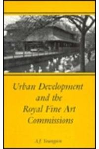 Urban Development and the Royal Fine Art Commissions: Youngson, A. J.