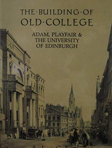 9780748601240: The Building of Old College: A Bicentenary History, 1789-1989