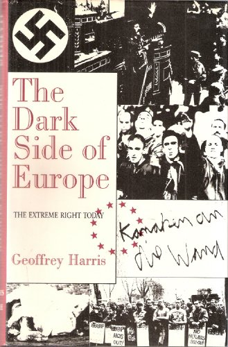 The Dark Side of Europe: The Extreme Right Today: HARRIS, Geoffrey