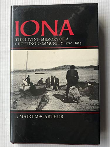 9780748602148: Iona: The Living Memory of a Crofting Community, 1750-1914