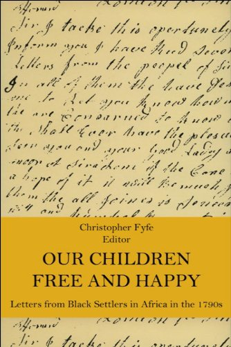 9780748602704: Our Children Free & Happy: Letters from Black Settlers in Africa in the 1790s (Early Black Writers Series)