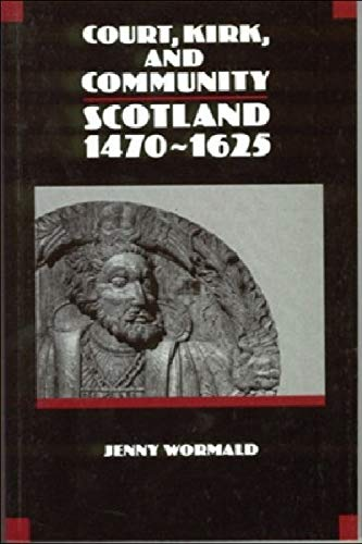 9780748602766: Court, Kirk and Community: Scotland 1470-1625 (The New History of Scotland)