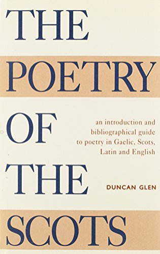 The Poetry of the Scots: An Introduction: Glen, Professor Duncan