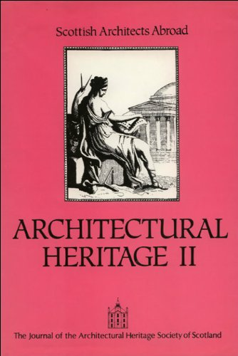 Architectural Heritage II: Scotish Architects Abroad: The