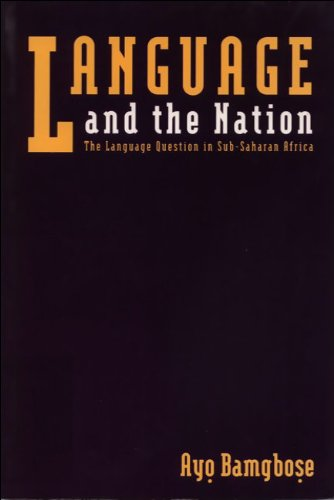 Language and the Nation the Language Question in Sub-Saharan Africa