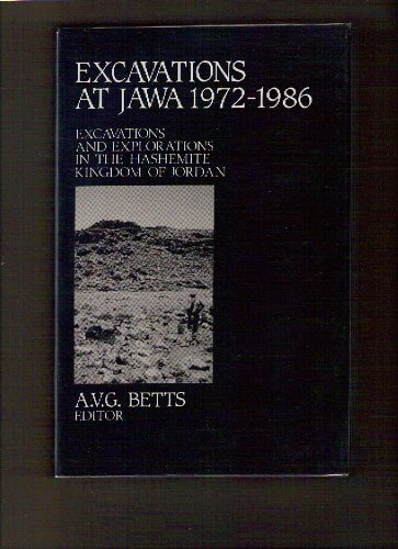 Excavations at Jawa 1972-1986: Stratigraphy, Pottery and Other Finds Excavations and Explorations ...