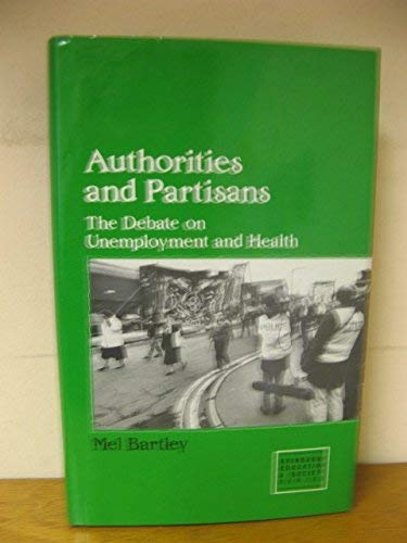Authorities and Partisans: The Debate on Unemployment and Health (Edinburgh Education and Society):...