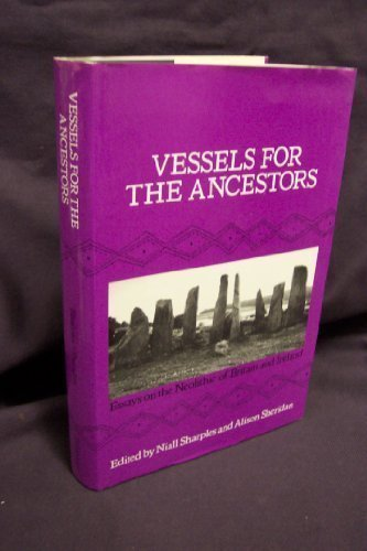 Vessels for the Ancestors: Neolithic of Britain and Ireland