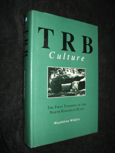 9780748603480: T.R.B. Culture: First Farmers of the North European Plain