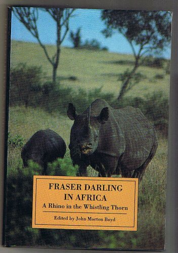 9780748603688: Fraser Darling in Africa: A Rhino in the Whistling Thorn