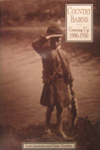 9780748603732: Country Bairns: Growing Up, 1900-1930 (EDINBURGH EDUCATION AND SOCIETY)