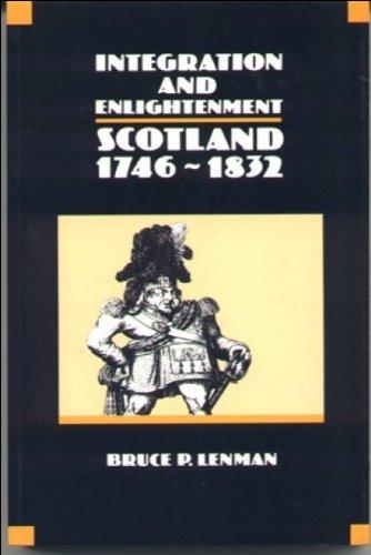 Integration and Enlightenment: Scotland, 1746-1832 (New History of Scotland): Lenman, Bruce P. ...