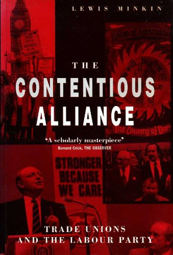 9780748604043: The Contentious Alliance: Trade Unions and the Labour Party