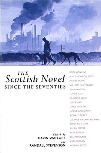 9780748604159: The Scottish Novel since the Seventies (Modern Scottish Writers)