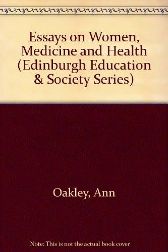 Essays on Women, Medicine and Health (Edinburgh Education and Society): Oakley, Professor Ann