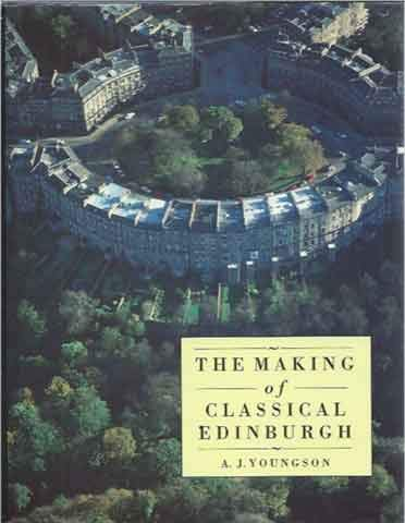 9780748604463: The Making of Classical Edinburgh