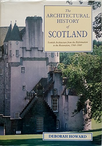 9780748605309: Scottish Architecture: From the Reformation to the Restoration, 1560-1660 (Architectural History of Scotland)