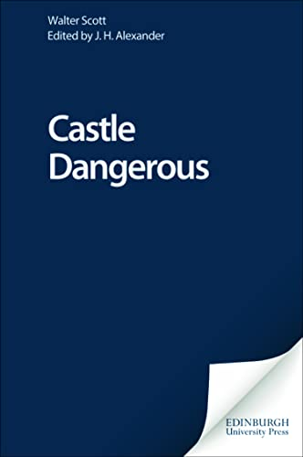 9780748605880: Castle Dangerous (Edinburgh Edition of the Waverley Novels EUP)